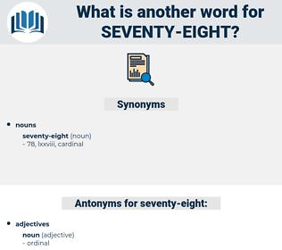 seventy-eight, synonym seventy-eight, another word for seventy-eight, words like seventy-eight, thesaurus seventy-eight