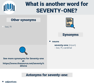 seventy-one, synonym seventy-one, another word for seventy-one, words like seventy-one, thesaurus seventy-one