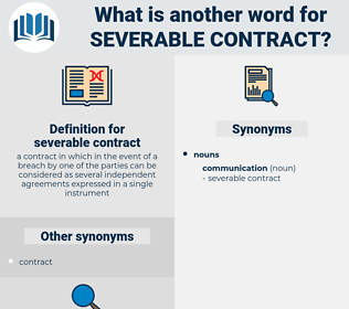 severable contract, synonym severable contract, another word for severable contract, words like severable contract, thesaurus severable contract
