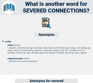 severed connections, synonym severed connections, another word for severed connections, words like severed connections, thesaurus severed connections