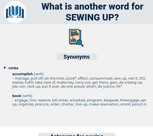 sewing up, synonym sewing up, another word for sewing up, words like sewing up, thesaurus sewing up