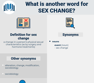 sex change, synonym sex change, another word for sex change, words like sex change, thesaurus sex change