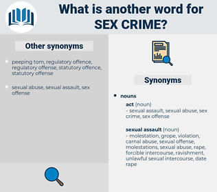 sex crime, synonym sex crime, another word for sex crime, words like sex crime, thesaurus sex crime