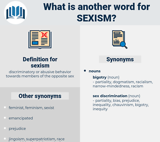 sexism, synonym sexism, another word for sexism, words like sexism, thesaurus sexism