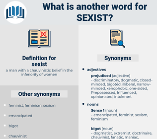sexist, synonym sexist, another word for sexist, words like sexist, thesaurus sexist