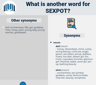 sexpot, synonym sexpot, another word for sexpot, words like sexpot, thesaurus sexpot