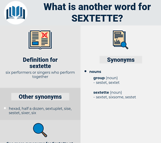 sextette, synonym sextette, another word for sextette, words like sextette, thesaurus sextette
