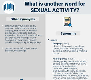 sexual activity, synonym sexual activity, another word for sexual activity, words like sexual activity, thesaurus sexual activity