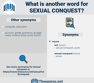 sexual conquest, synonym sexual conquest, another word for sexual conquest, words like sexual conquest, thesaurus sexual conquest