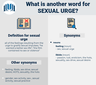 sexual urge, synonym sexual urge, another word for sexual urge, words like sexual urge, thesaurus sexual urge