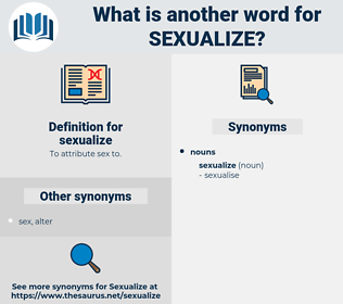 sexualize, synonym sexualize, another word for sexualize, words like sexualize, thesaurus sexualize