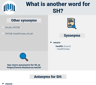SH, synonym SH, another word for SH, words like SH, thesaurus SH