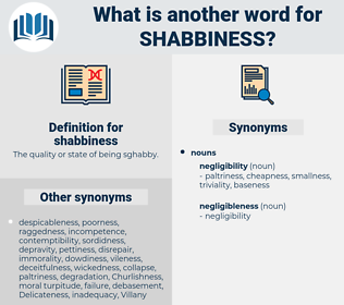 shabbiness, synonym shabbiness, another word for shabbiness, words like shabbiness, thesaurus shabbiness