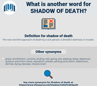 shadow of death, synonym shadow of death, another word for shadow of death, words like shadow of death, thesaurus shadow of death