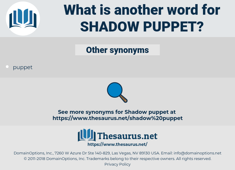 shadow puppet, synonym shadow puppet, another word for shadow puppet, words like shadow puppet, thesaurus shadow puppet