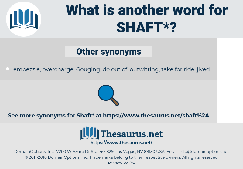 shaft, synonym shaft, another word for shaft, words like shaft, thesaurus shaft