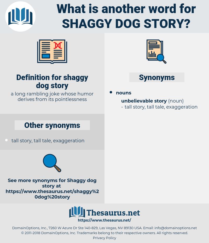 shaggy dog story, synonym shaggy dog story, another word for shaggy dog story, words like shaggy dog story, thesaurus shaggy dog story