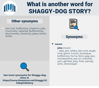 shaggy dog story, synonym shaggy dog story, another word for shaggy dog story, words like shaggy dog story, thesaurus shaggy dog story