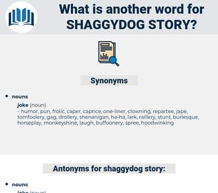 shaggydog story, synonym shaggydog story, another word for shaggydog story, words like shaggydog story, thesaurus shaggydog story