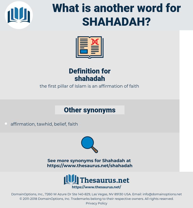 shahadah, synonym shahadah, another word for shahadah, words like shahadah, thesaurus shahadah