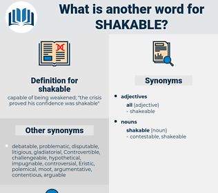 shakable, synonym shakable, another word for shakable, words like shakable, thesaurus shakable
