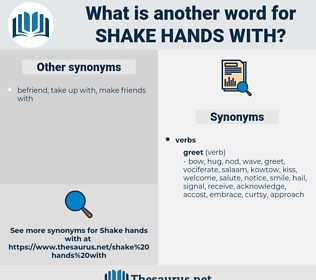 shake hands with, synonym shake hands with, another word for shake hands with, words like shake hands with, thesaurus shake hands with