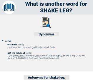 shake leg, synonym shake leg, another word for shake leg, words like shake leg, thesaurus shake leg