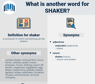 shaker, synonym shaker, another word for shaker, words like shaker, thesaurus shaker