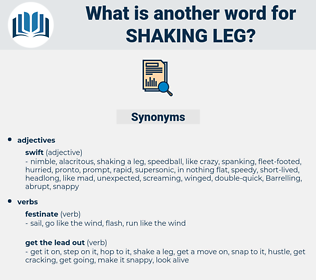 shaking leg, synonym shaking leg, another word for shaking leg, words like shaking leg, thesaurus shaking leg