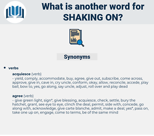 shaking on, synonym shaking on, another word for shaking on, words like shaking on, thesaurus shaking on