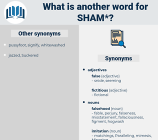 sham, synonym sham, another word for sham, words like sham, thesaurus sham