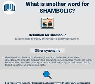 shambolic, synonym shambolic, another word for shambolic, words like shambolic, thesaurus shambolic