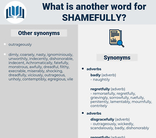 shamefully, synonym shamefully, another word for shamefully, words like shamefully, thesaurus shamefully