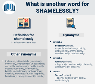 shamelessly, synonym shamelessly, another word for shamelessly, words like shamelessly, thesaurus shamelessly