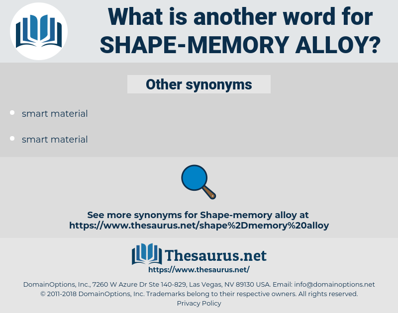 shape-memory alloy, synonym shape-memory alloy, another word for shape-memory alloy, words like shape-memory alloy, thesaurus shape-memory alloy