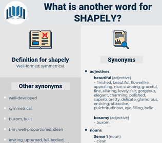 shapely, synonym shapely, another word for shapely, words like shapely, thesaurus shapely