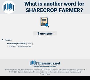 sharecrop farmer, synonym sharecrop farmer, another word for sharecrop farmer, words like sharecrop farmer, thesaurus sharecrop farmer