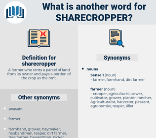 sharecropper, synonym sharecropper, another word for sharecropper, words like sharecropper, thesaurus sharecropper