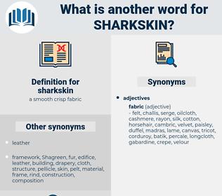 sharkskin, synonym sharkskin, another word for sharkskin, words like sharkskin, thesaurus sharkskin