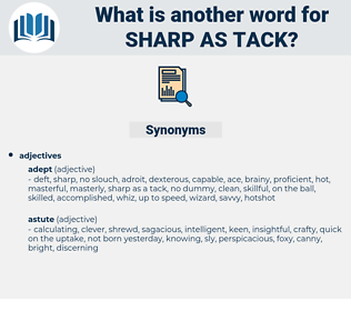 sharp as tack, synonym sharp as tack, another word for sharp as tack, words like sharp as tack, thesaurus sharp as tack