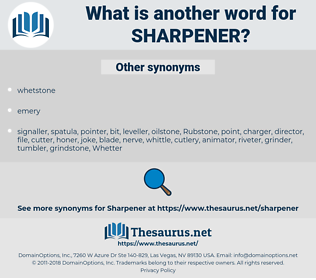 sharpener, synonym sharpener, another word for sharpener, words like sharpener, thesaurus sharpener