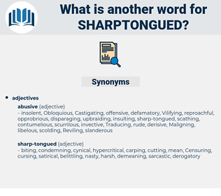 sharptongued, synonym sharptongued, another word for sharptongued, words like sharptongued, thesaurus sharptongued
