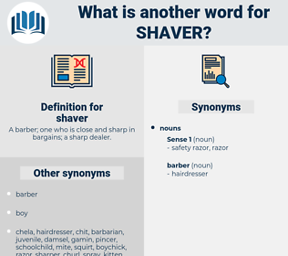 shaver, synonym shaver, another word for shaver, words like shaver, thesaurus shaver