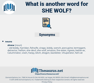 she-wolf, synonym she-wolf, another word for she-wolf, words like she-wolf, thesaurus she-wolf