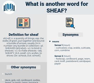 sheaf, synonym sheaf, another word for sheaf, words like sheaf, thesaurus sheaf