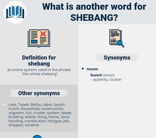 shebang, synonym shebang, another word for shebang, words like shebang, thesaurus shebang