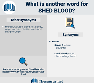 shed blood, synonym shed blood, another word for shed blood, words like shed blood, thesaurus shed blood