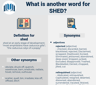 shed, synonym shed, another word for shed, words like shed, thesaurus shed