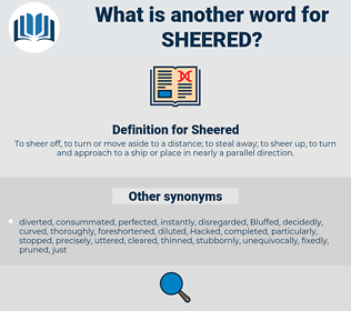 Sheered, synonym Sheered, another word for Sheered, words like Sheered, thesaurus Sheered