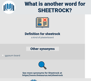 sheetrock, synonym sheetrock, another word for sheetrock, words like sheetrock, thesaurus sheetrock